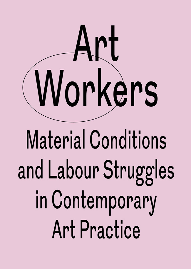 "Minna Henriksson, Erik Krikortz, Airi Triisberg (Eds.) ""Art Workers – Material Conditions and Labour Struggles in Contemporary Art Practice."" 232 pp, 168 x 240 mm, edition: 700 in English, graphic design: Summer Studio. ISBN: 978–91–637–7946–6 2015. Order: http://www.lugemik.ee/"